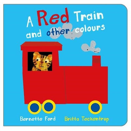 A Red Train and other Colours by Bernette Ford