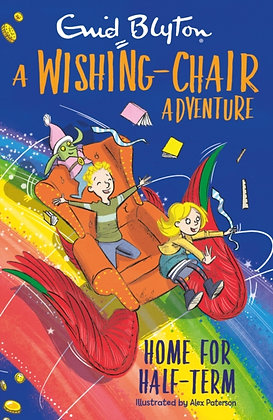 A Wishing-Chair Adventure: Home for Half-Term by Enid Blyton