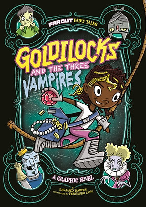 Goldilocks and the Three Vampires : A Graphic Novel by Laurie S. Sutton