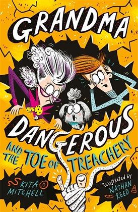Grandma Dangerous and the Toe of Treachery : Book 3 by Kita Mitchell