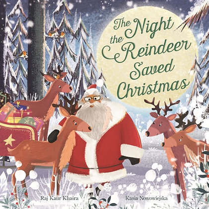 The Night the Reindeer Saved Christmas by Raj Kaur Khaira