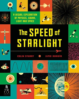 The Speed of Starlight : How Physics, Light and Sound Work by Colin Stuart