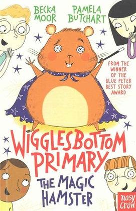 Wigglesbottom Primary: The Magic Hamster by Pamela Butchart
