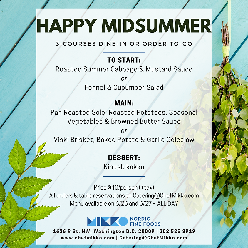 MIDSUMMER Lunch & Dinner: 2 days ONLY 6/26 & 6/27