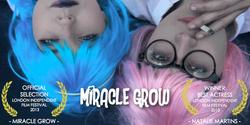 Miracle Grow (2013)