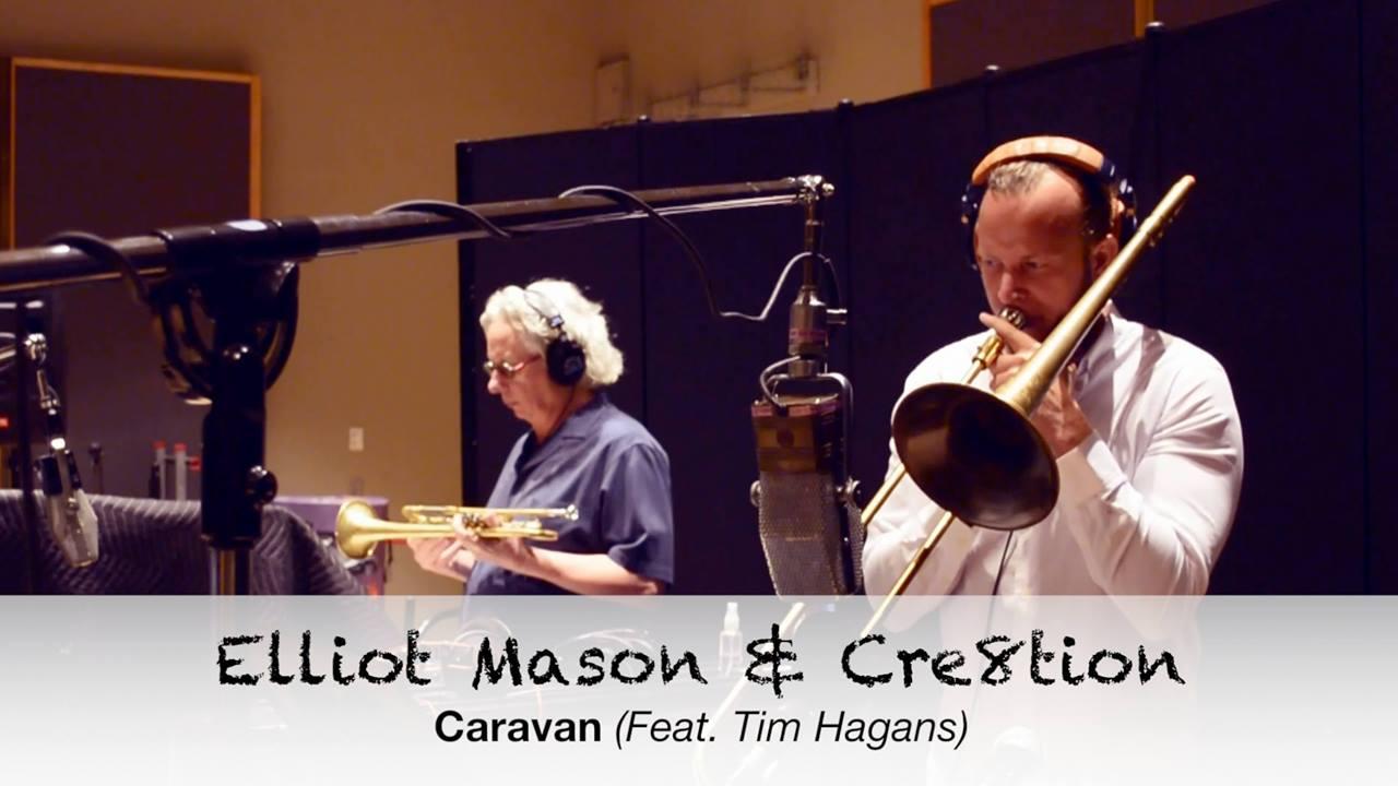 Elliot Mason & Cre8tion - Caravan (Feat. Tim Hagans)