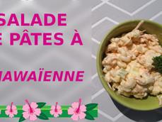 Salade de pâtes à l'hawaïenne avec une sauce super crémeuse