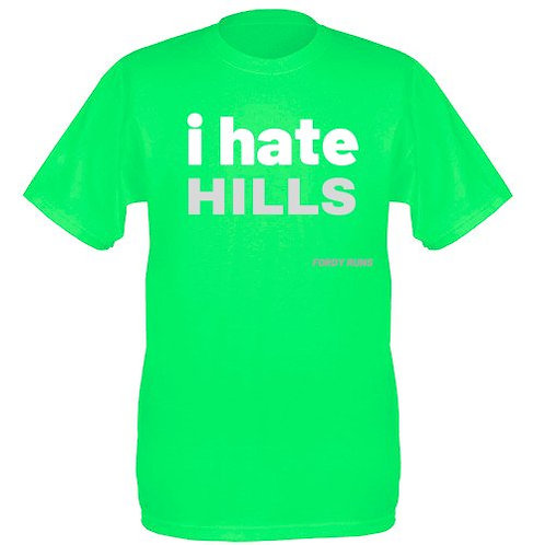I HATE HILLS UNISEX TECH TOP