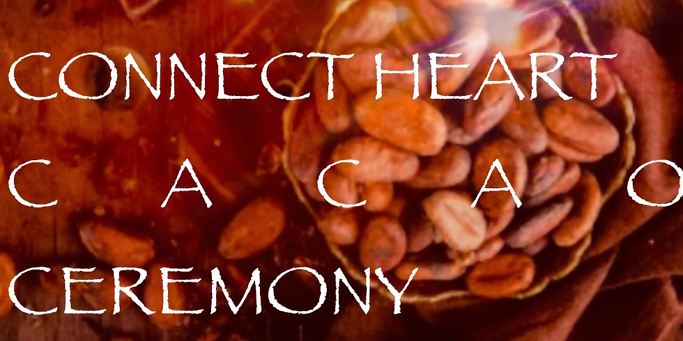 CONNECTED HEART - Cacao Ceremony