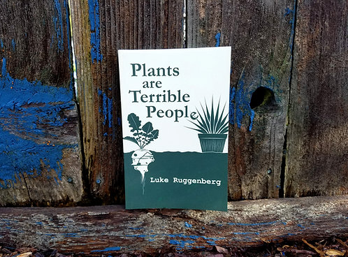 Plants are Terrible People