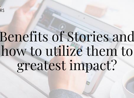 Benefits of Stories and how to utilize them to greatest impact?