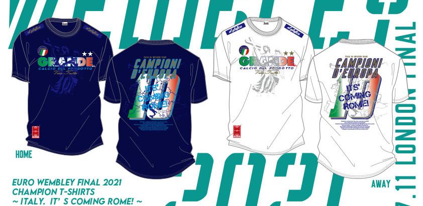 EURO Wembley FINAL 2021 優勝国モデルTシャツ~ Italy . It's coming Rome! ~完全予約販売