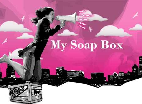 My Annual Soapbox