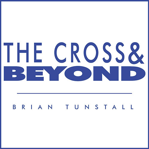 Beyond The Cross By Brian Tunstall