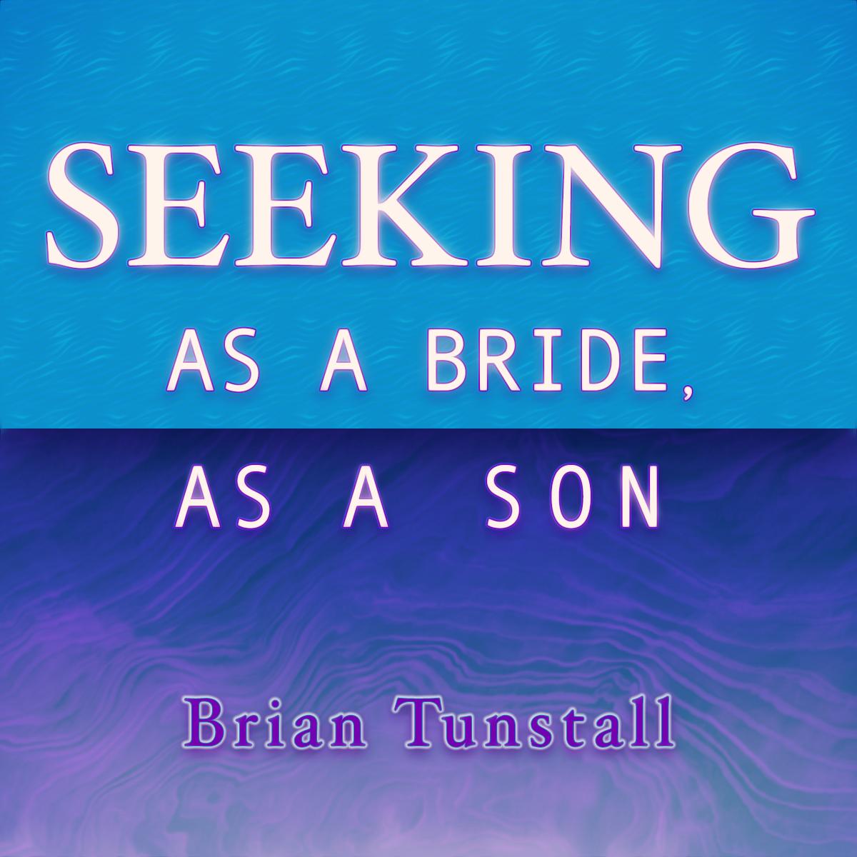 Seeking As a Bride, As a Son