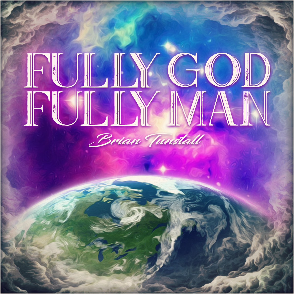 Fully God Fully Man by Brian Tunstal