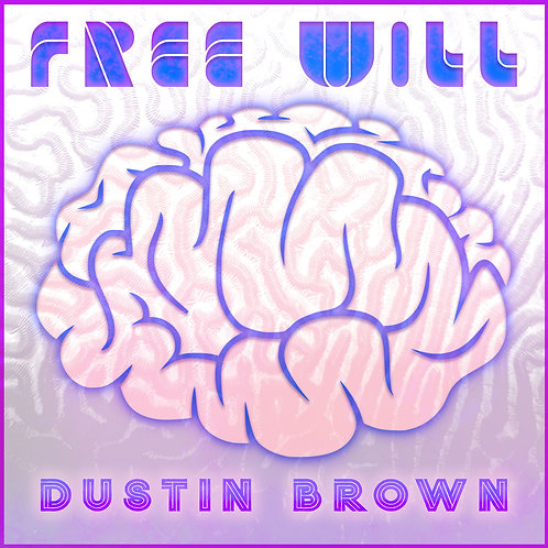 Free Will By Dustin Brown