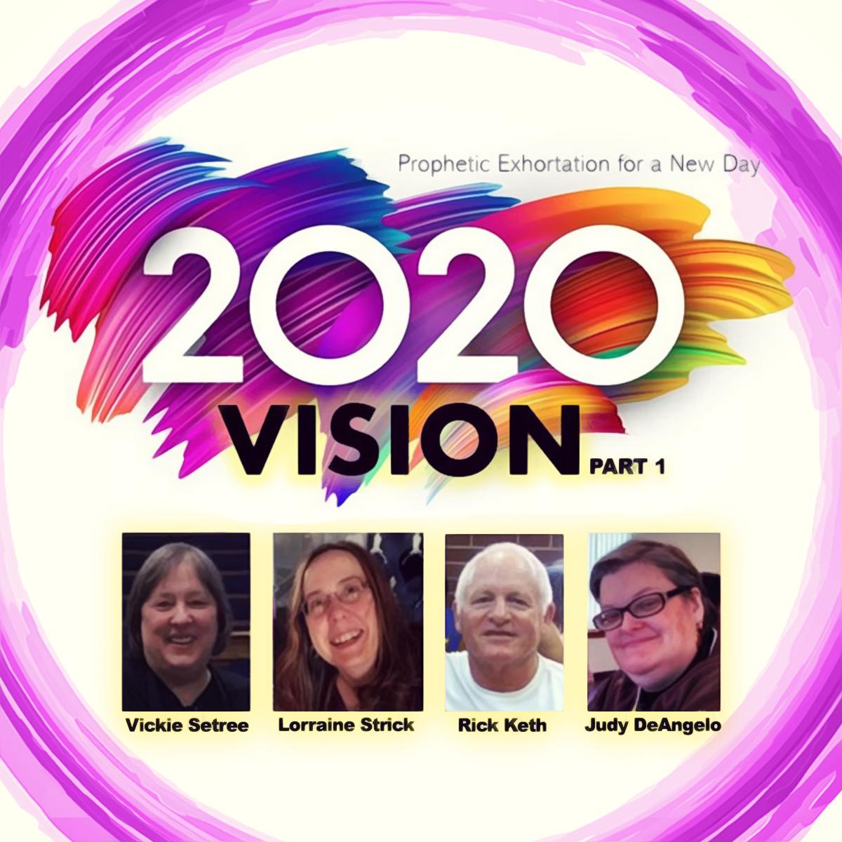 2020 Vision Part 1