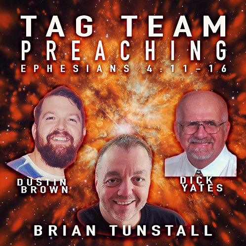 Tag Team Preaching by Brian Tunstall, Dick Yates and Dustin Brown