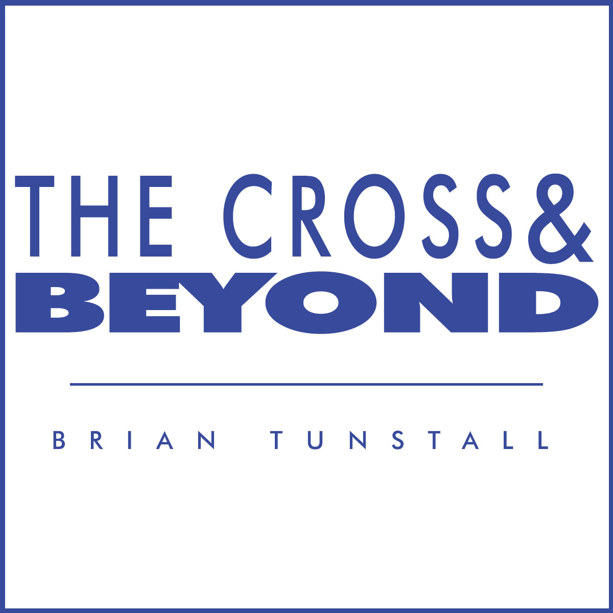 Beyond the Cross_Brian Tunstall_Cover Art