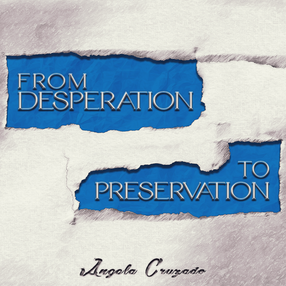 From Desperation To Preservation