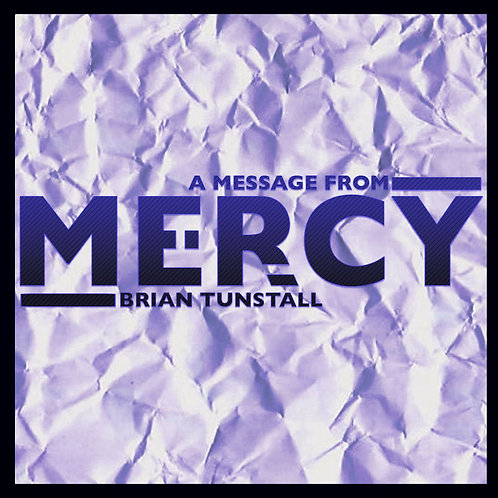 Mercy by Brian Tunstall
