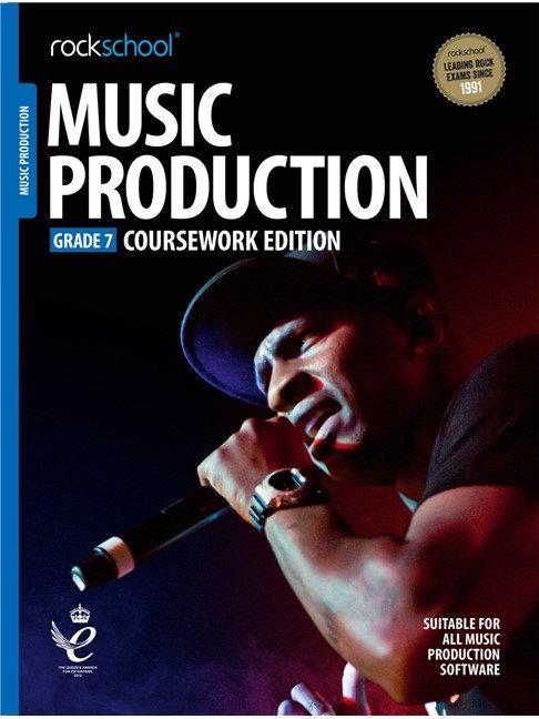 "Rockschool ""Coursework Edition""  Music Production - Grade 7"