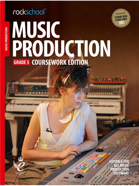 "Rockschool ""Coursework Edition""  Music Production - Grade 5"