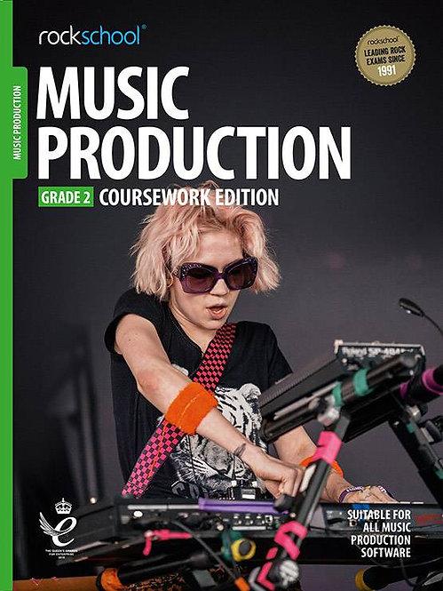 "Rockschool""Coursework Edition"" Music Production - Grade 2"