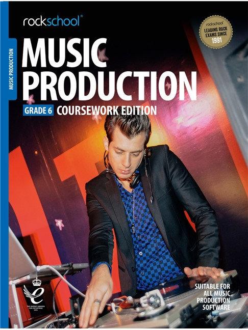 "Rockschool ""Coursework Edition""  Music Production - Grade 6"