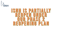 ISNH Reopens Under Phase-2