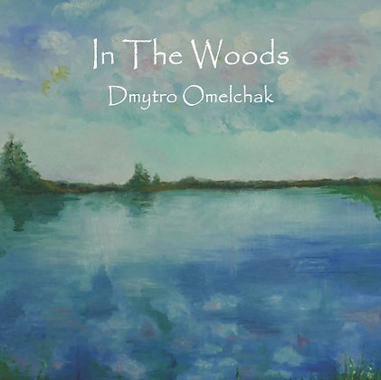 Dmytro Omelchak - In The Woods