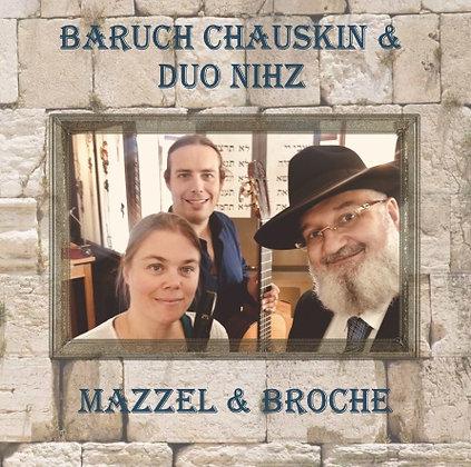Baruch Chauskin & Duo NIHZ - Mazzel & Broche