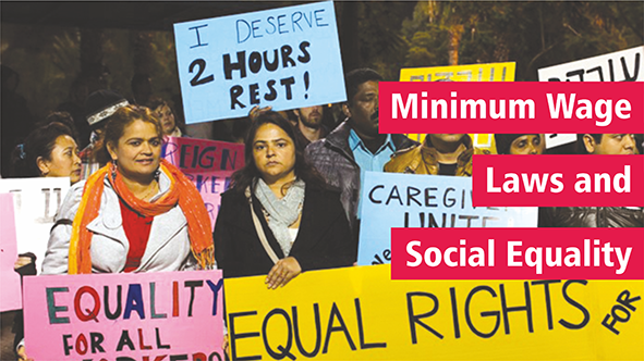 "•	Minimum Wage Laws and Social Equality o	Picture: Women protesters with signs, including: ""I deserve two hours rest"" ""Equal rights for . .."" and ""Equal rights for all"""