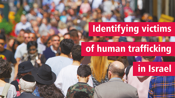 •	Identifying Victims of Trafficking in Israel  Picture: Crowd of people (backs and front view) walking on a crowded street