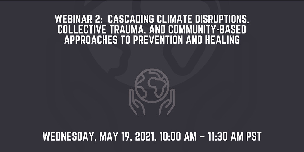 Getting Ahead of Climate Trauma: Cascading climate disruptions, collective trauma, and community-based approaches