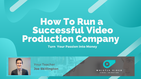 Online Video Course - How to Run a Successful Video Production Company