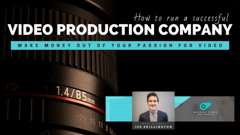 How to run a successful video production company online course