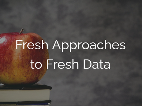 Fresh Approaches to Fresh Data