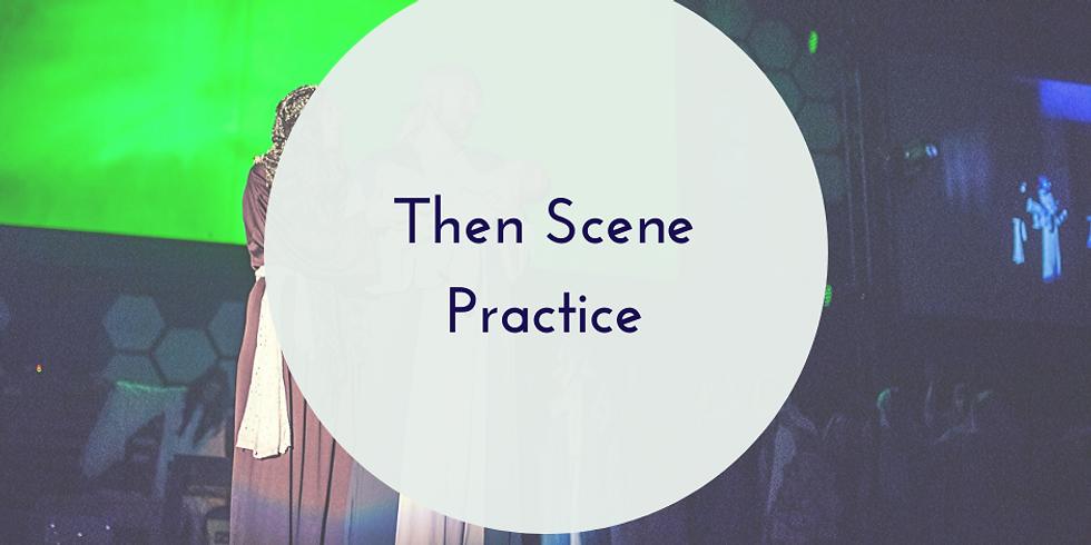CNT: Then Scene Practice