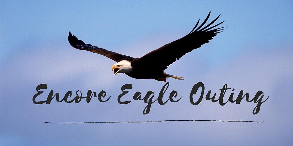 Encore Outing  Eagle Awareness 2020