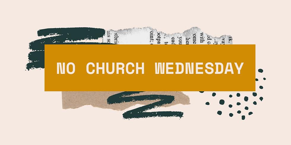 No Wednesday Service!