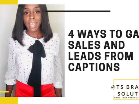 4 Ways To Gain Sales And Leads From Captions