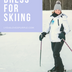 How to Dress for Skiing