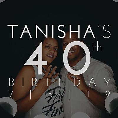 Tanisha's 40th Birthday