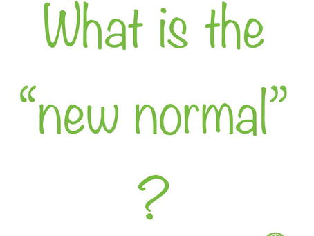 """THE """"NEW NORMAL""""."""