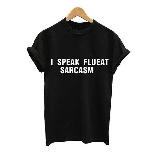 I SPEAK SARCASM T Shirt