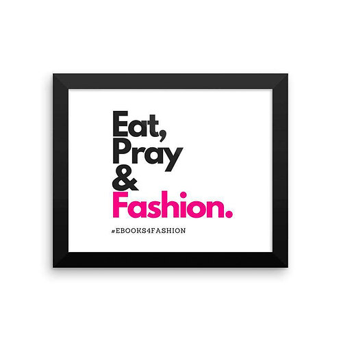 Eat, Pray and Fashion Framed Poster