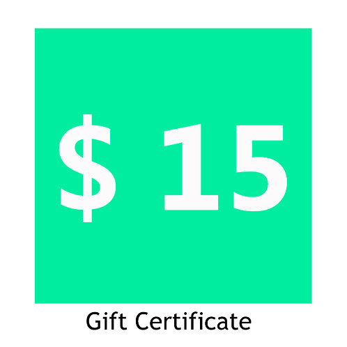 $ 15 Gift Certificate