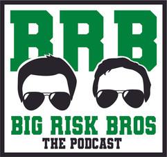 Big Risk Bros Podcast